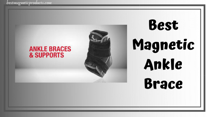 Best Magnetic Ankle Brace