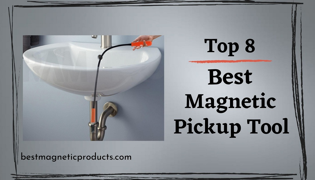 Best Magnetic Pickup tool