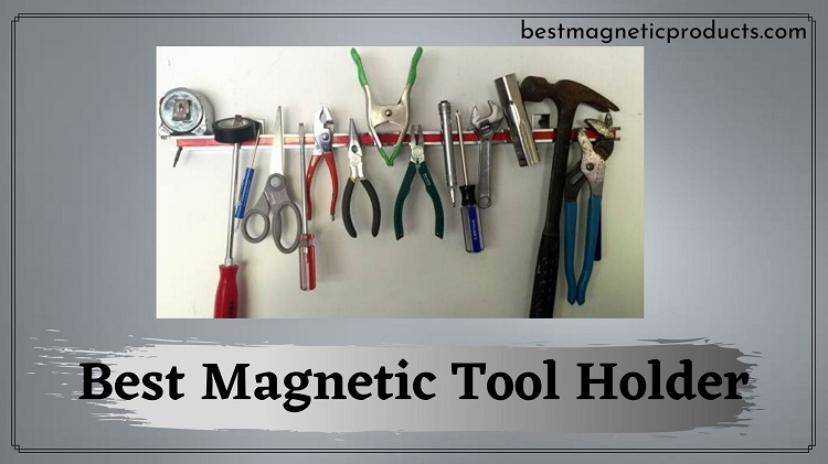 "Best Magnetic Tool Holder – ""Keep your Garage Organized"""